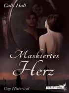 Maskiertes Herz by Calli Hall