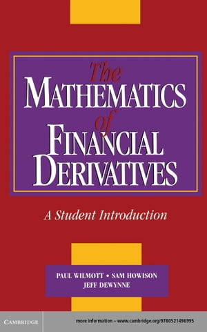The Mathematics of Financial Derivatives A Student Introduction