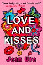 Love and Kisses by Jean Ure
