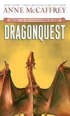 Dragonquest: Volume II of The Dragonriders of Pern by Anne McCaffrey