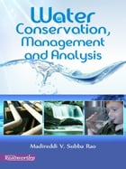 Water Conservation, Management and Analysis by Madireddi V. Subba Rao