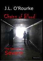 Chains of Blood: The Second of Severn by J.L. O'Rourke