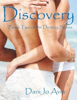 Book Discovery: Book Two of the Destiny Series by DaniJo Avia