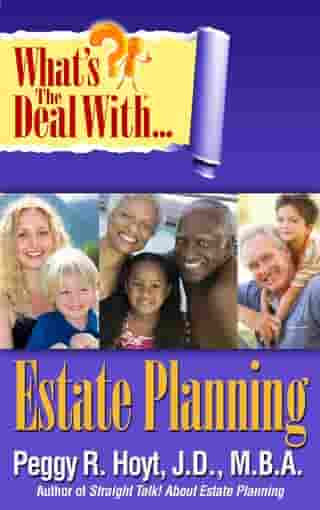 What's the Deal with Estate Planning? by Peggy Hoyt