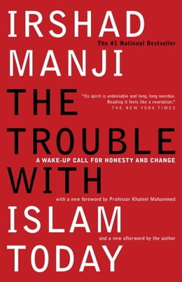 Book The Trouble with Islam Today: A Wake-up Call for Honesty and Change by Irshad Manji