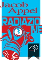 Radiazione by Jacob Appel