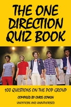 The One Direction Quiz Book by Chris Cowlin