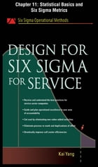 Design for Six Sigma for Service, Chapter 11 - Statistical Basics and Six Sigma Metrics by Kai Yang