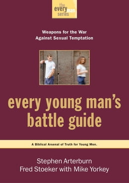 Book Every Young Man's Battle Guide: Weapons for the War Against Sexual Temptation by Stephen Arterburn