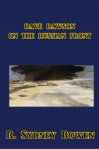 Dave Dawson on the Russian Front by Robert Sydney Bowen