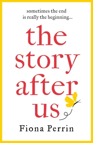 The Story After Us A heartwarming tale of life and love for modern women everywhere