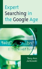 Expert Searching in the Google Age by Terry Ann Jankowski