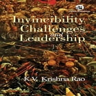 Invincibility, Challenges and Leadership by K. V Krishna Rao