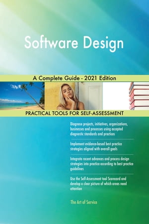 Software Design A Complete Guide - 2021 Edition by Gerardus Blokdyk