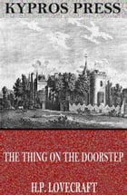 The Thing on the Doorstep by H.P. Lovecraft