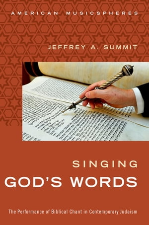 Singing God's Words The Performance of Biblical Chant in Contemporary Judaism