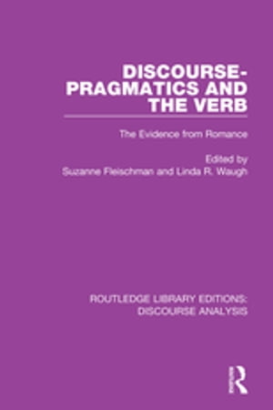 Discourse Pragmatics and the Verb The Evidence from Romance