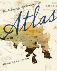 Atlas: The Archaeology of an Imaginary City
