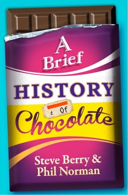 Book A Brief History of Chocolate by Steve Berry