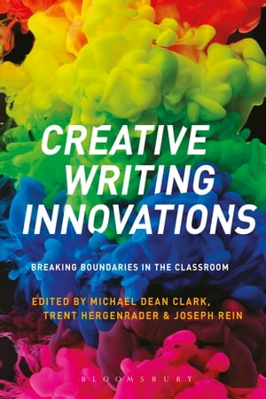 Creative Writing Innovations Breaking Boundaries in the Classroom