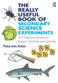 The Really Useful Book of Secondary Science Experiments: 101 Essential Activities to Support…