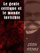 Le genie celtique et le monde invisible by Léon Denis