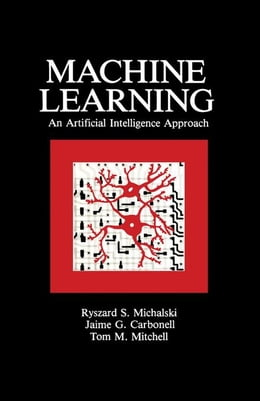 Book Machine Learning: An Artificial Intelligence Approach (Volume I) by Michalski, Ryszard S.