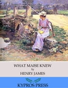 What Maise Knew by Henry James