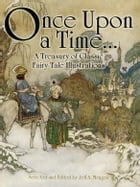 Once Upon a Time . . . A Treasury of Classic Fairy Tale Illustrations by Jeff A. Menges