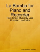 La Bamba for Piano and Recorder - Pure Sheet Music By Lars Christian Lundholm by Lars Christian Lundholm