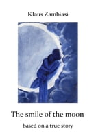The Smile Of The Moon by Klaus Zambiasi