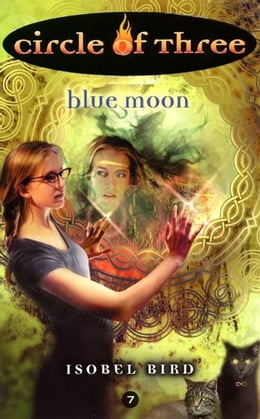 Book Circle of Three #7: Blue Moon by Isobel Bird