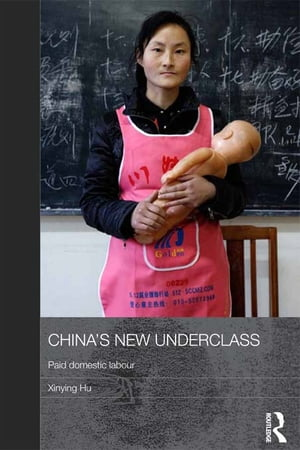 China's New Underclass Paid Domestic Labour