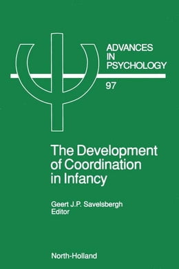 Book The Development of Coordination in Infancy by Savelsbergh, G.J.P.