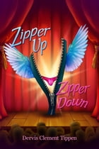 Zipper Up Zipper Down by Dervis Tippen