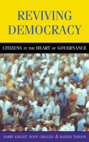 Reviving Democracy Citizens at the Heart of Governance