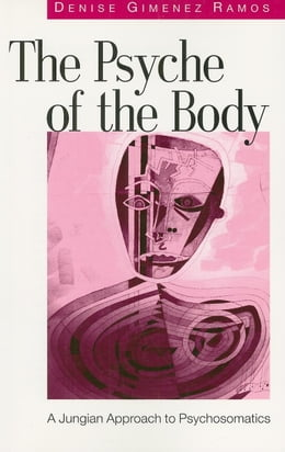 Book The Psyche of the Body by Ramos, Denise Gimenez