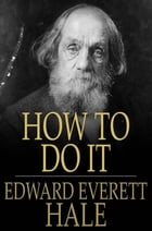 How to Do It by Edward Everett Hale
