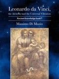 Leonardo da Vinci, the Alchemy and the Universal Vibration. 47c2dcab-57a7-4ed7-97c6-0751f311e572