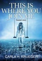 This Is Where You Join Me by Carla H. Krueger