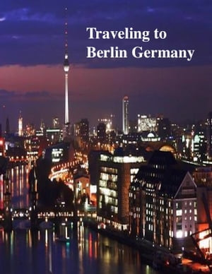 Traveling to Berlin Germany