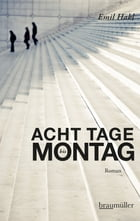 Acht Tage bis Montag by Emil Hakl