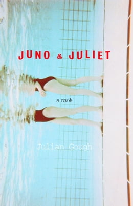 Book Juno & Juliet: A Novel by Julian Gough