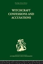 Witchcraft Confessions and Accusations