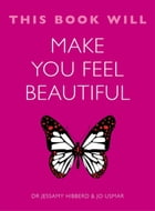 This Book Will Make You Feel Beautiful by Jo Usmar