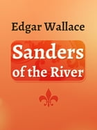Sanders of the River by Edgar Wallace