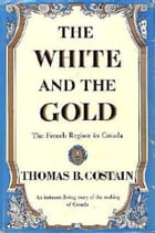 The White and the Gold: The French Regime in Canada
