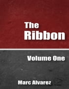 The Ribbon: Volume One