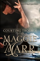 Courting Trouble: Powder Springs, #1 by Maggie Marr