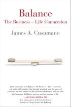 Balance: The Business - Life Connection by James Cusumano